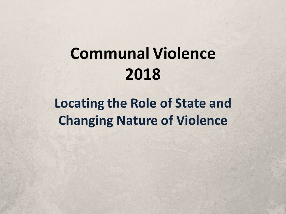 Communal Violence 2018: Locating the Role of State and Changing Nature of Violence